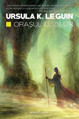 <i>Orașul iluziilor</i> - Ursula K. Le Guin
