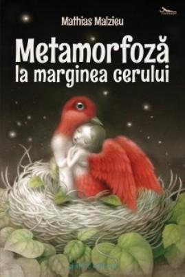 <i>Metamorfoză la marginea cerului</i> - Mathias Malzieu
