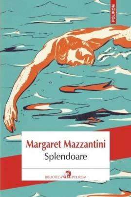 <i>Splendoare</i> - Margaret Mazzantini