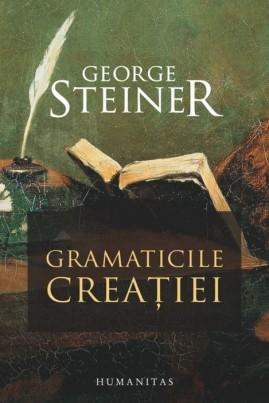 <i>Gramaticile creației</i> - George Steiner