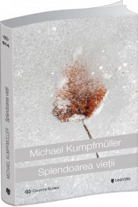 <i>Splendoarea vieţii</i> - Michael Kumpfmüller