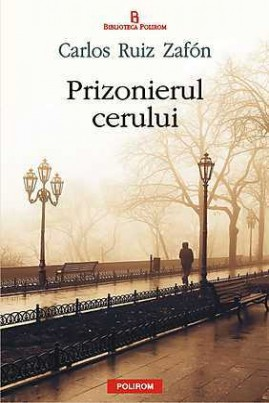 <i>Prizonierul cerului</i> - Carlos Ruiz Zafón
