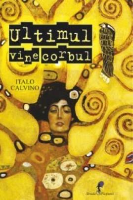 <i>Ultimul vine corbul</i> - Italo Calvino