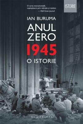 <i>Anul Zero. 1945, o istorie</i> - Ian Buruma