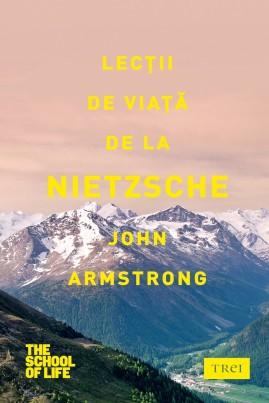 <i>Lecţii de viaţă de la Nietzsche</i> - John Armstrong