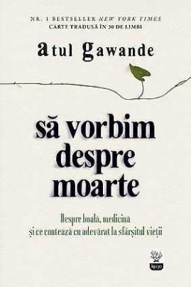 <i>Să vorbim despre moarte</i> - Atul Gawande