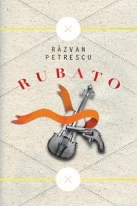 <i>Rubato</i> - Răzvan Petrescu