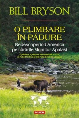 <i>O plimbare în pădure: Redescoperind America pe cărările Munților Apalași</i> - Bill Bryson
