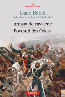 <i>Armata de cavalerie. Povestiri din Odesa</i> - Isaac Babel