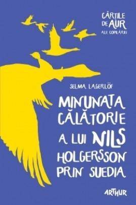<i>Minunata călătorie a lui Nils Holgersson prin Suedia</i> - Selma Lagerlöf