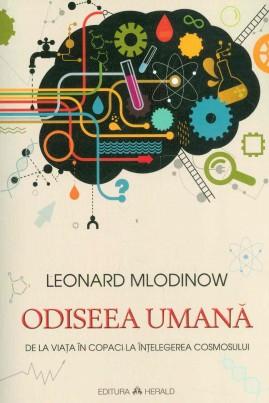 <i>Odiseea umană. De la viața în copaci la înțelegerea cosmosului</i> - Leonard Mlodinow