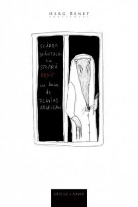 <i>Scârba sfântului cu sfoară roșie</i> - Flavius Ardelean