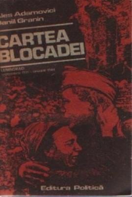 <i>Cartea Blocadei. Leningrad: septembrie 1941-ianuarie 1944</i> - A. Adamovici