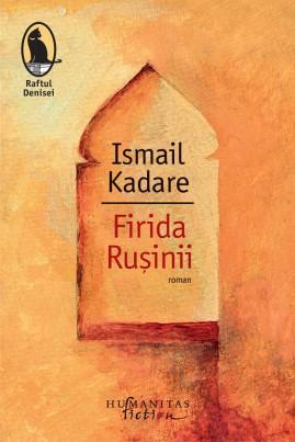<i>Firida Rușinii</i> - Ismail Kadare