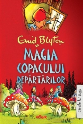 <i>Magia Copacului Depărtărilor</i> - Enid Blyton