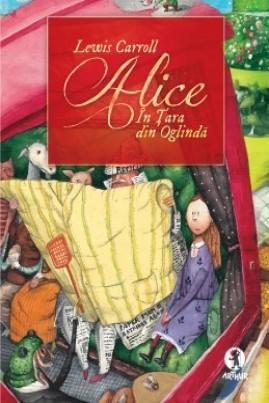 <i>Alice în Ţara din Oglindă</i> - Lewis Carroll