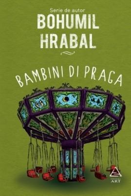 <i>Bambini di Praga</i> - Bohumil Hrabal