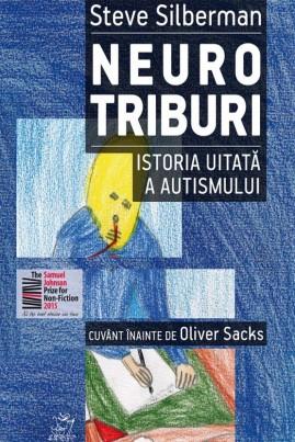 <i>Neurotriburi. Istoria uitată a autismului</i> - Steve Silberman