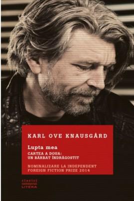 <i>Lupta mea. Cartea a doua: Un bărbat îndrăgostit</i> - Karl Ove Knausgård
