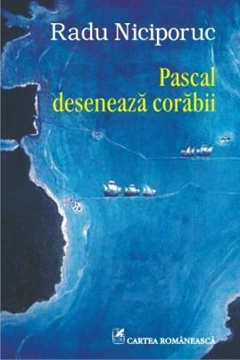 <i>Pascal desenează corăbii</i> - Radu Niciporuc