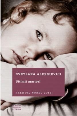 <i>Ultimii martori</i> - Svetlana Aleksievici