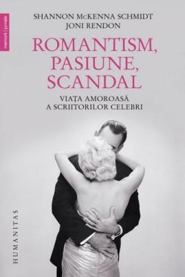 <i>Romantism, pasiune, scandal. Viața amoroasă a scriitorilor celebri</i> - Joni Rendon