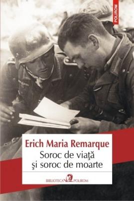 <i>Soroc de viață și soroc de moarte</i> - Erich Maria Remarque
