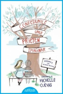 <i>Confesiunile unui prieten imaginar. Memoriile lui Jacques Papier</i> - Michelle Cuevas