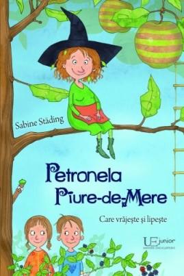 <i>Petronela Piure-de-Mere. Care vrăjește și lipește</i> - Sabine Städing