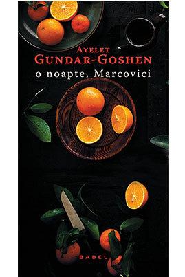 <i>O noapte, Marcovici</i> - Ayelet Gundar-Goshen