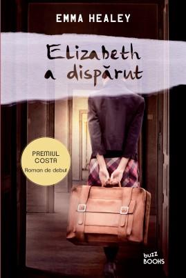 <i>Elizabeth a dispărut</i> - Emma Healey