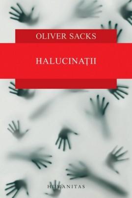 <i>Halucinaţii</i> - Oliver Sacks