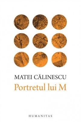 <i>Portretul lui M</i> - Matei Călinescu
