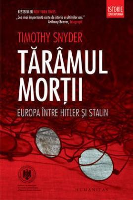 <i>Tărâmul morţii: Europa între Hitler şi Stalin</i> - Timothy Snyder