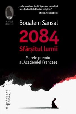 <i>2084. Sfârşitul lumii</i> - Boualem Sansal