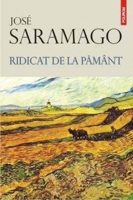 <i>Ridicat de la pământ</i> - José Saramago