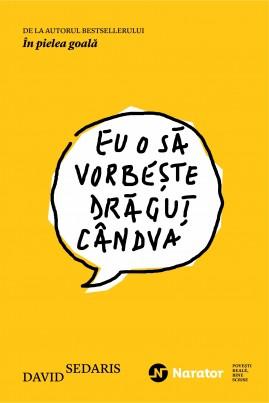 <i>Eu o să vorbește drăguț cândva</i> - David Sedaris