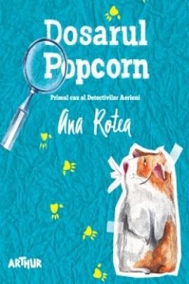 <i>Dosarul Popcorn</i> - Ana Rotea