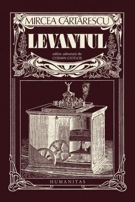 <i>Levantul (Ediție adnotată de Cosmin Ciotloș)</i> - Mircea Cărtărescu
