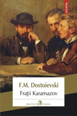 <i>Frații Karamazov (ediție 2011)</i> - Feodor Mihailovici Dostoievski