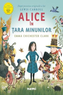 <i>Alice în Țara Minunilor (repovestire de Emma Chichester Clark)</i> - Lewis Carroll