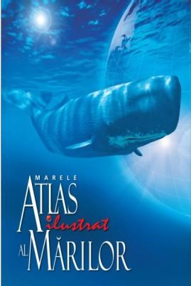 <i>Marele atlas ilustrat al mărilor</i> - Stephen Hutchinson