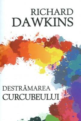 <i>Destrămarea curcubeului</i> - Richard Dawkins