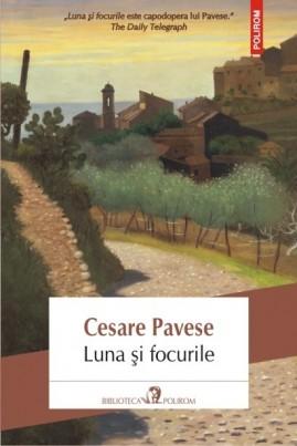 <i>Luna și focurile</i> - Cesare Pavese