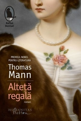<i>Alteță regală</i> - Thomas Mann