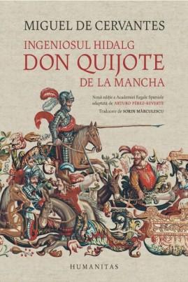 Ingeniosul hidalg Don Quijote de la Mancha. Nouă ediţie a Academiei Regale Spaniole adaptată de Arturo Pérez-Reverte