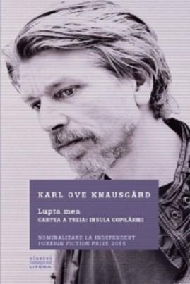 <i>Lupta mea. Cartea a treia: Insula copilăriei</i> - Karl Ove Knausgård
