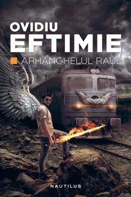 <i>Arhanghelul Raul</i> - Ovidiu Eftimie