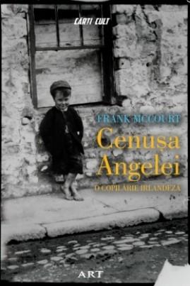 <i>Cenușa Angelei. O copilărie irlandeză</i> - Frank McCourt