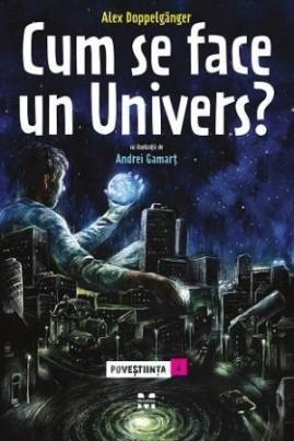 Cum se face un Univers. Poveștiința 1